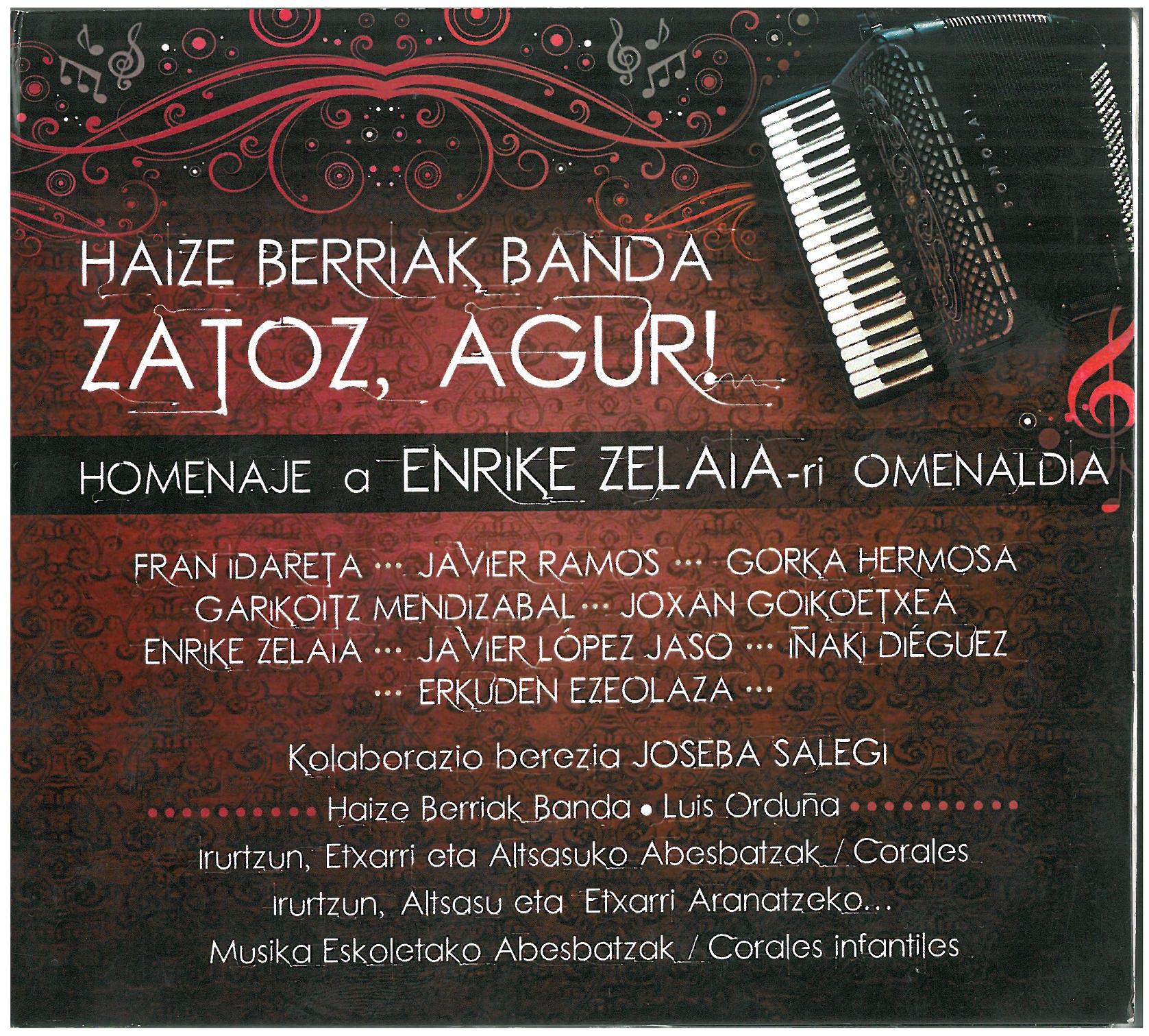Haize Berriak Banda. Zator Agur¡ Homenaje a Enrike Zelaia